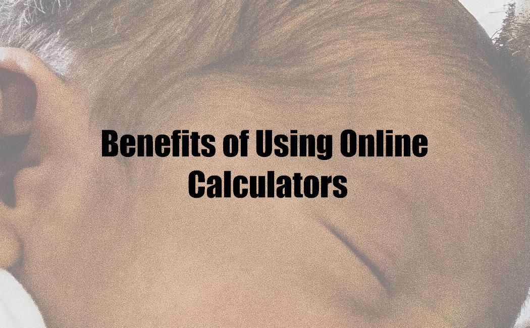 Benefits of Using Online Calculators