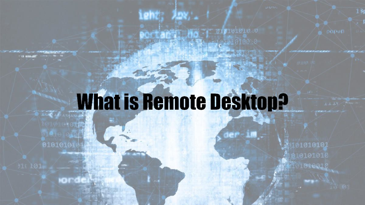 What is Remote Desktop?